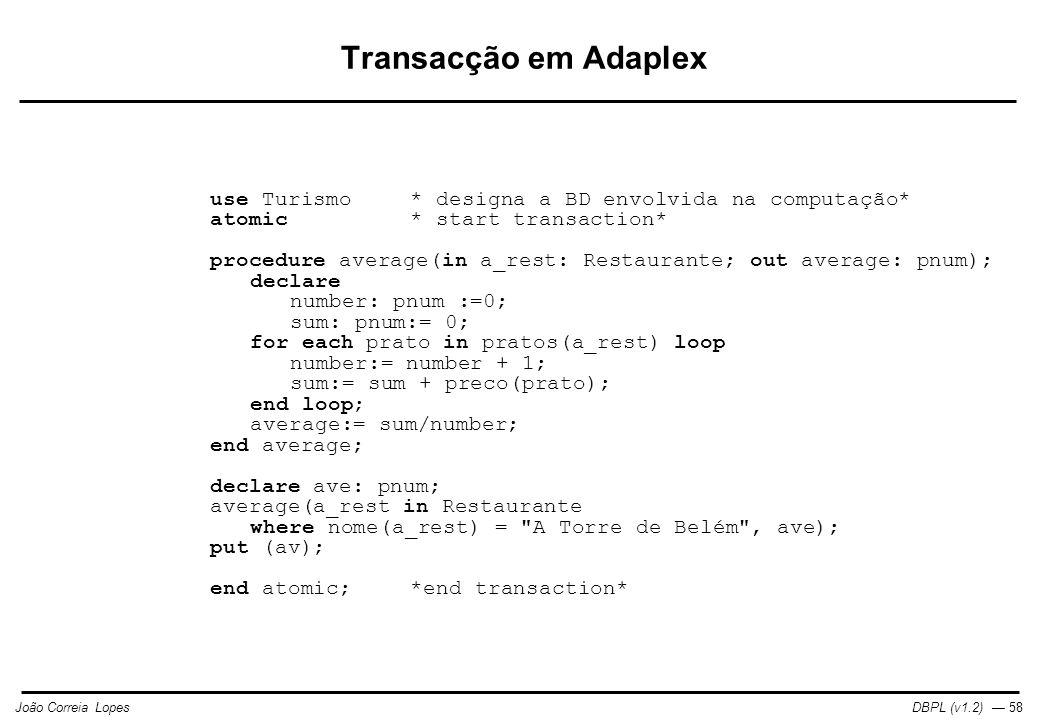 Transacção em Adaplex use Turismo * designa a BD envolvida na computação* atomic * start transaction*