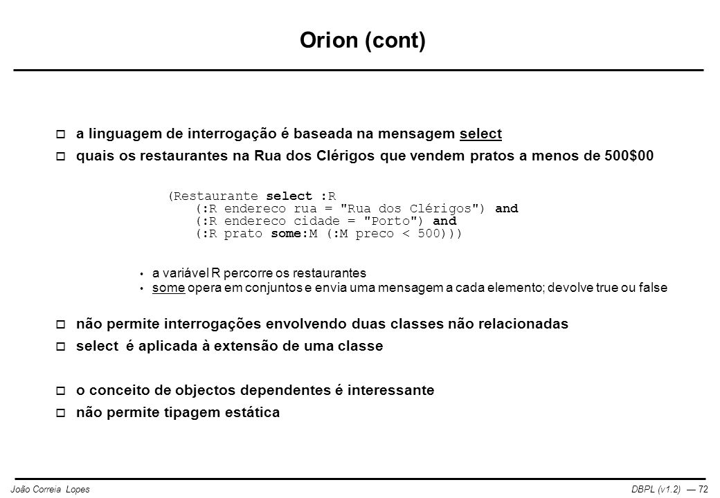 Orion (cont) a linguagem de interrogação é baseada na mensagem select