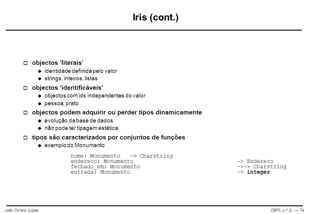 Iris (cont.) objectos literais objectos identificáveis