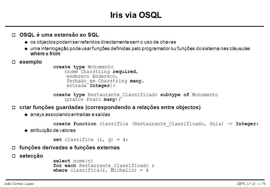 Iris via OSQL OSQL é uma extensão ao SQL exemplo