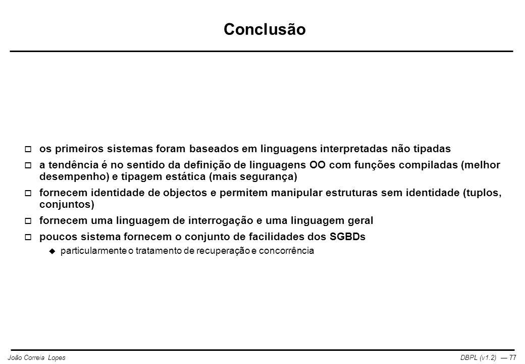Conclusão os primeiros sistemas foram baseados em linguagens interpretadas não tipadas.