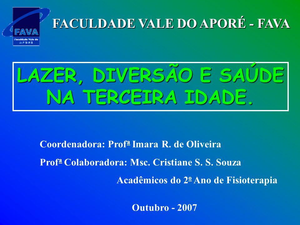 LAZER, DIVERSÃO E SAÚDE NA TERCEIRA IDADE.