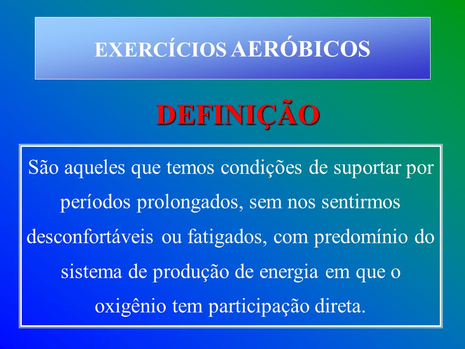 DEFINIÇÃO EXERCÍCIOS AERÓBICOS