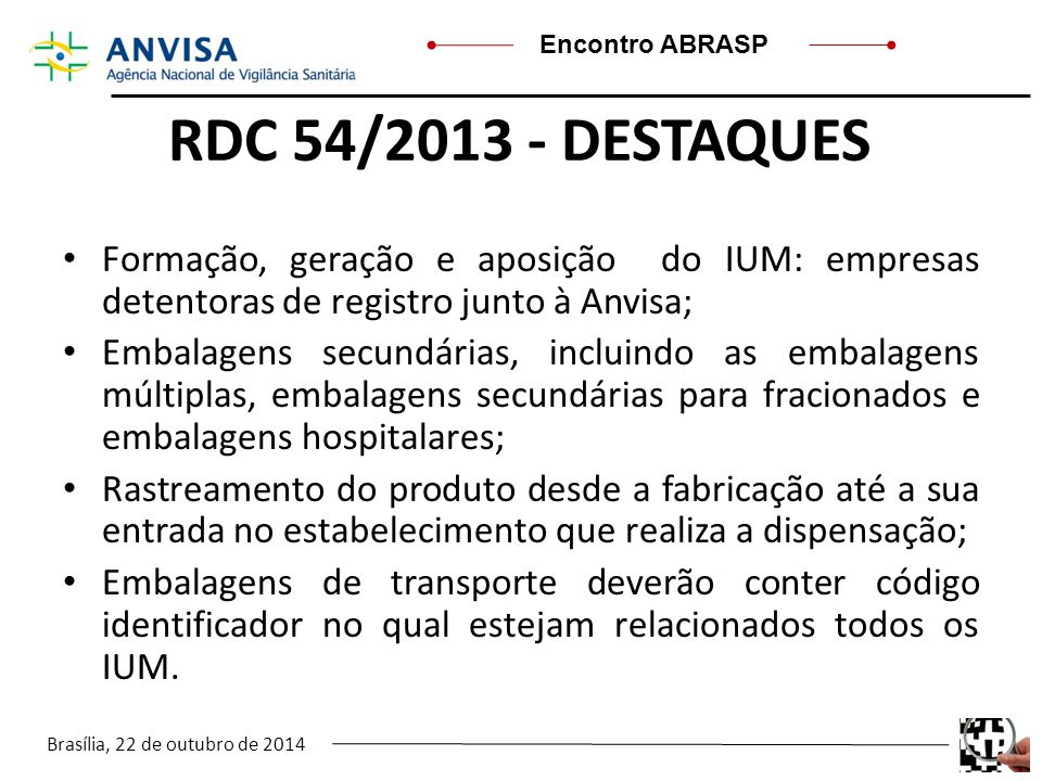 RDC 54/2013 - DESTAQUES Formação, geração e aposição do IUM: empresas detentoras de registro junto à Anvisa;