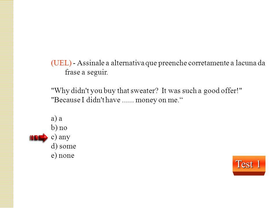 (UEL) - Assinale a alternativa que preenche corretamente a lacuna da frase a seguir.