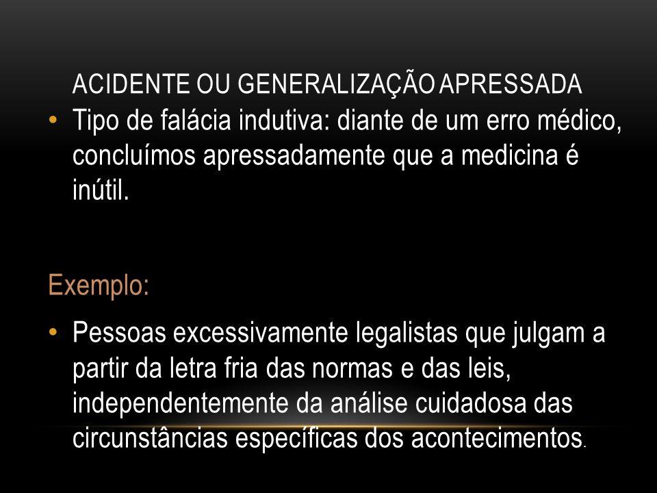 ACIDENTE OU GENERALIZAÇÃO APRESSADA