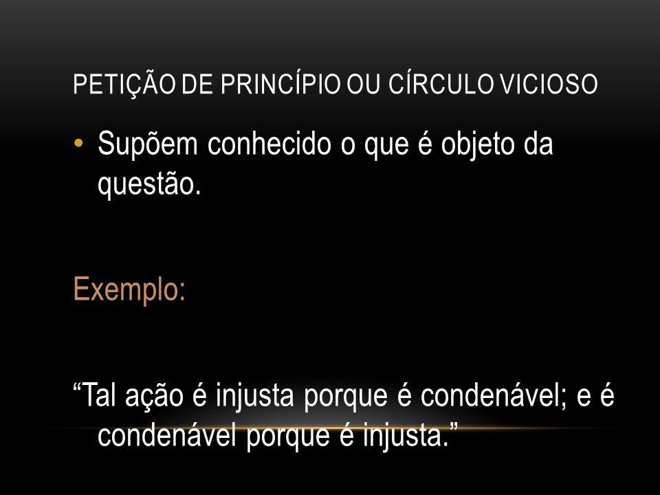 PETIÇÃO DE PRINCÍPIO OU CÍRCULO VICIOSO