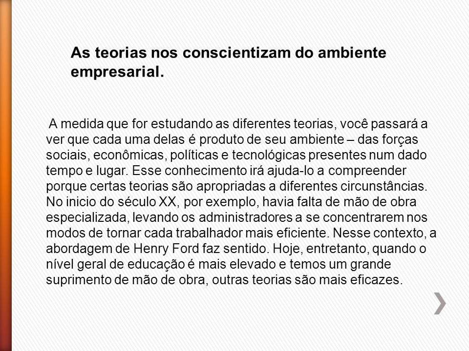 As teorias nos conscientizam do ambiente empresarial.