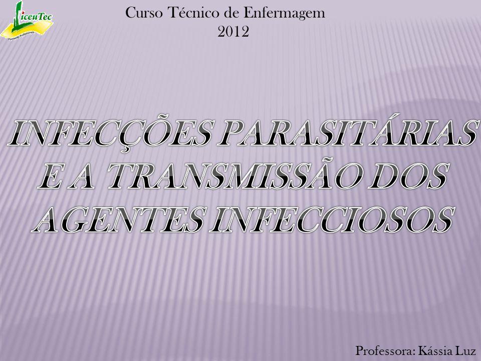 INFECÇÕES PARASITÁRIAS E A TRANSMISSÃO DOS AGENTES INFECCIOSOS