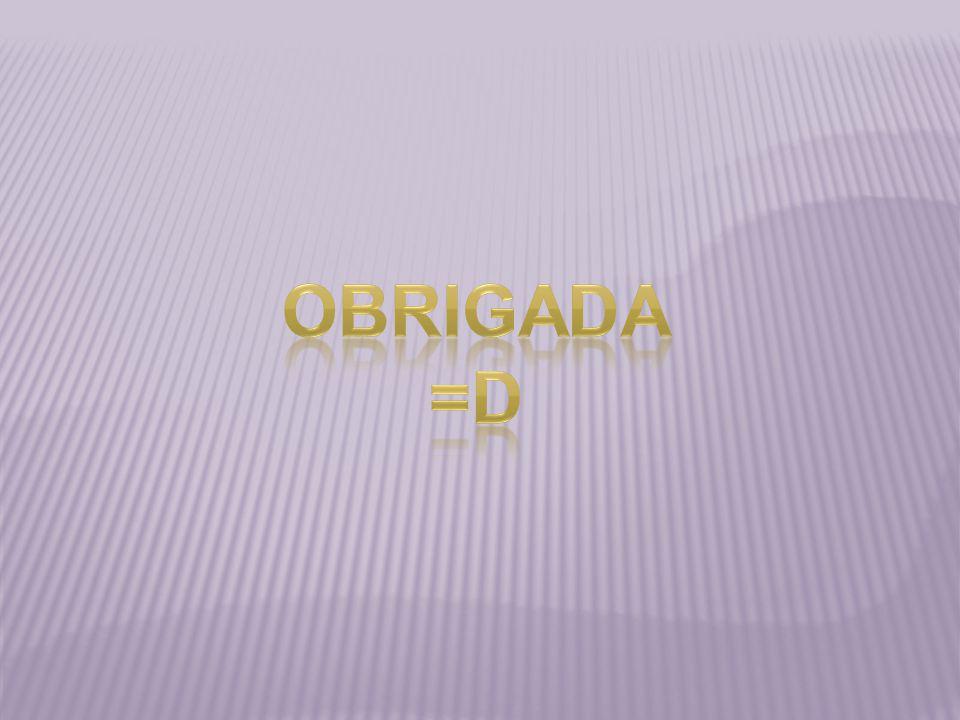 OBRIGADA =d