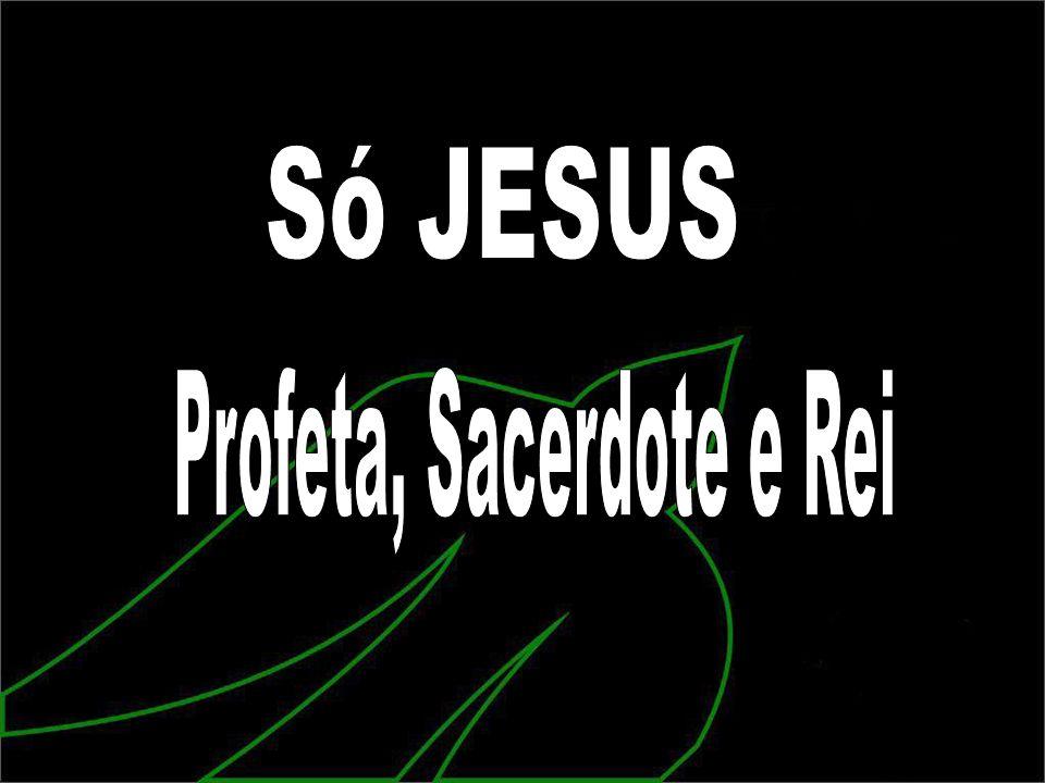 Profeta, Sacerdote e Rei