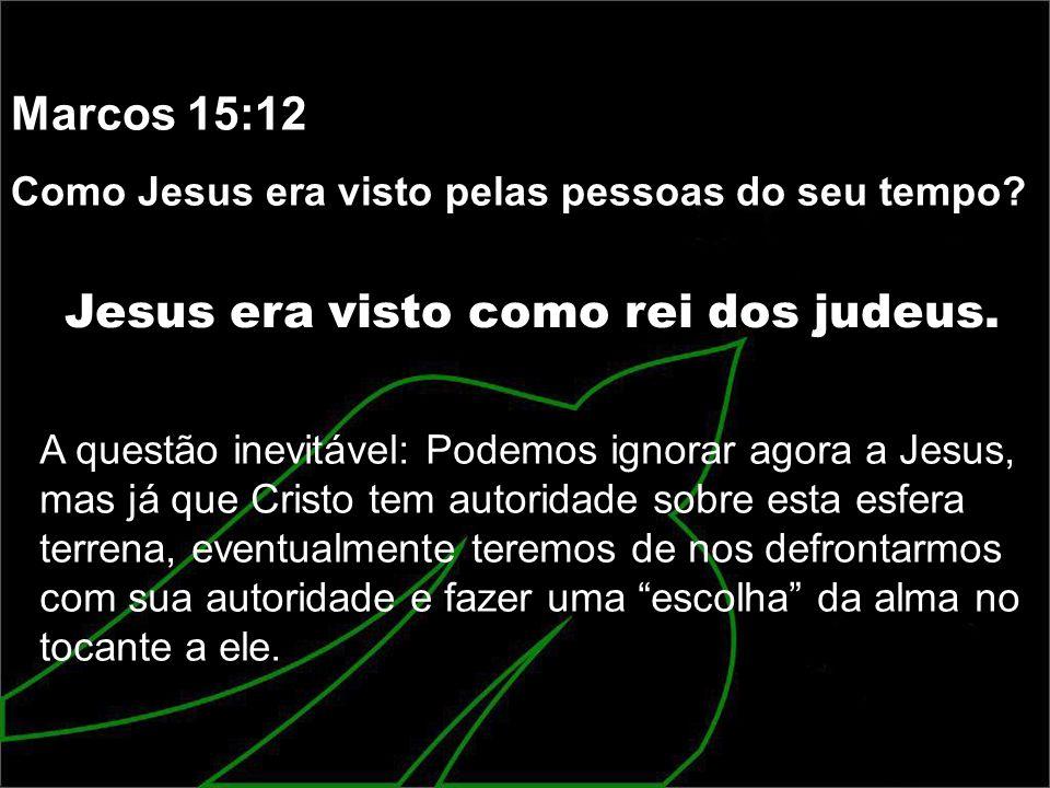 Jesus era visto como rei dos judeus.
