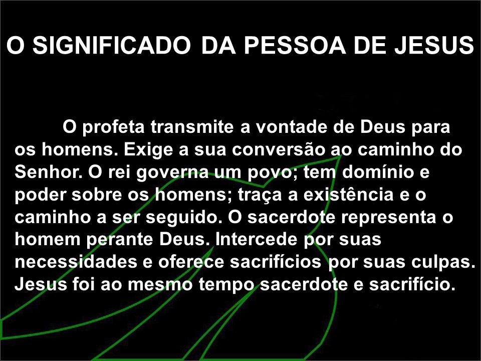 O SIGNIFICADO DA PESSOA DE JESUS