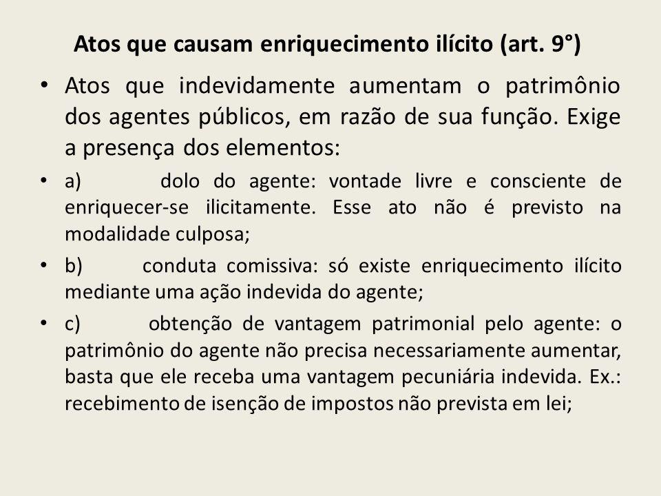 Atos que causam enriquecimento ilícito (art. 9°)