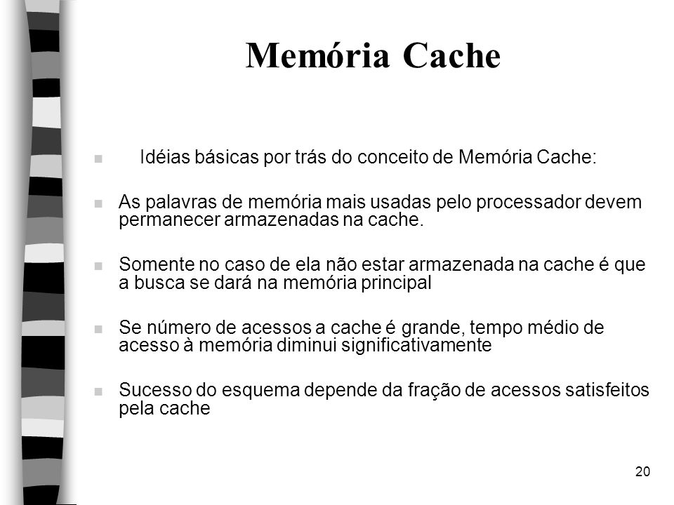 Memória Cache Idéias básicas por trás do conceito de Memória Cache: