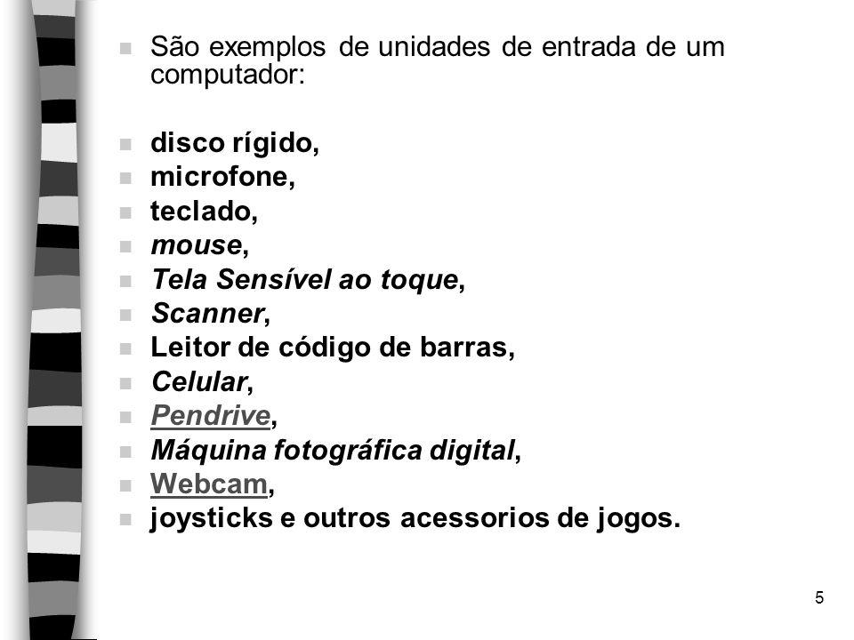 São exemplos de unidades de entrada de um computador: