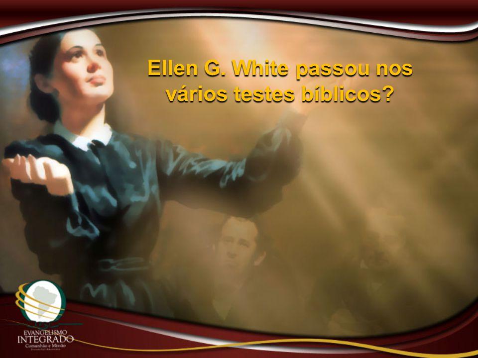 Ellen G. White passou nos vários testes bíblicos
