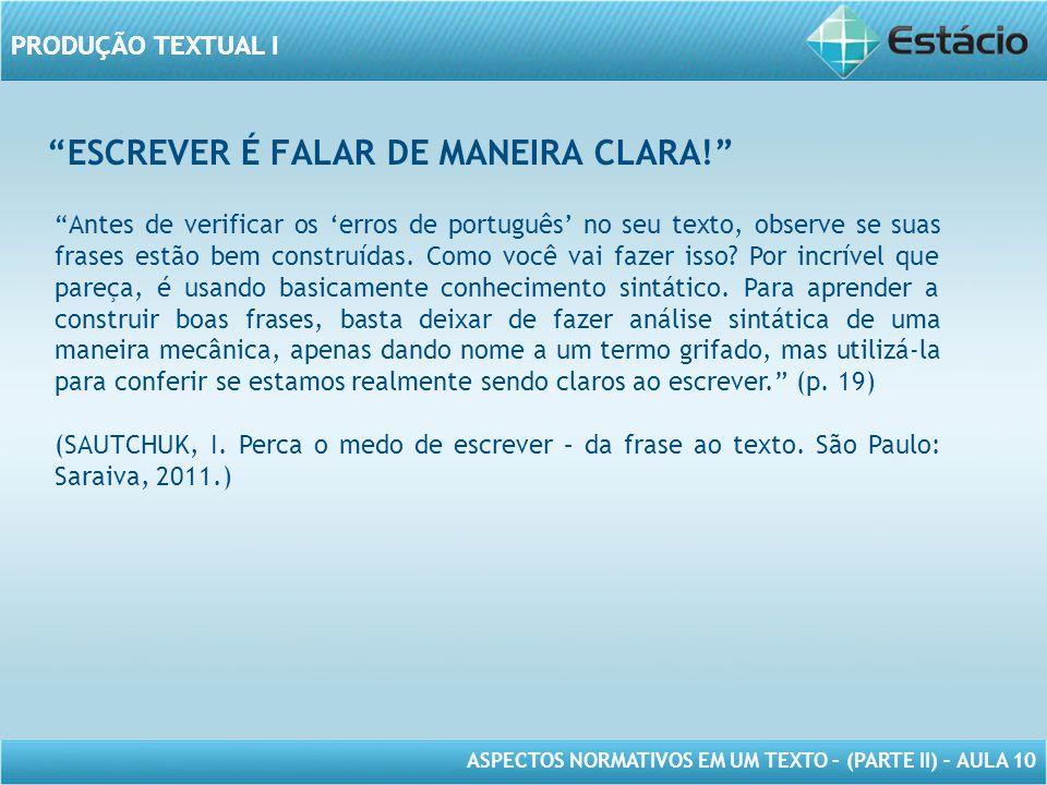 ESCREVER É FALAR DE MANEIRA CLARA!