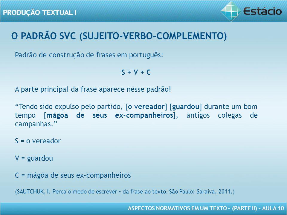O PADRÃO SVC (SUJEITO-VERBO-COMPLEMENTO)