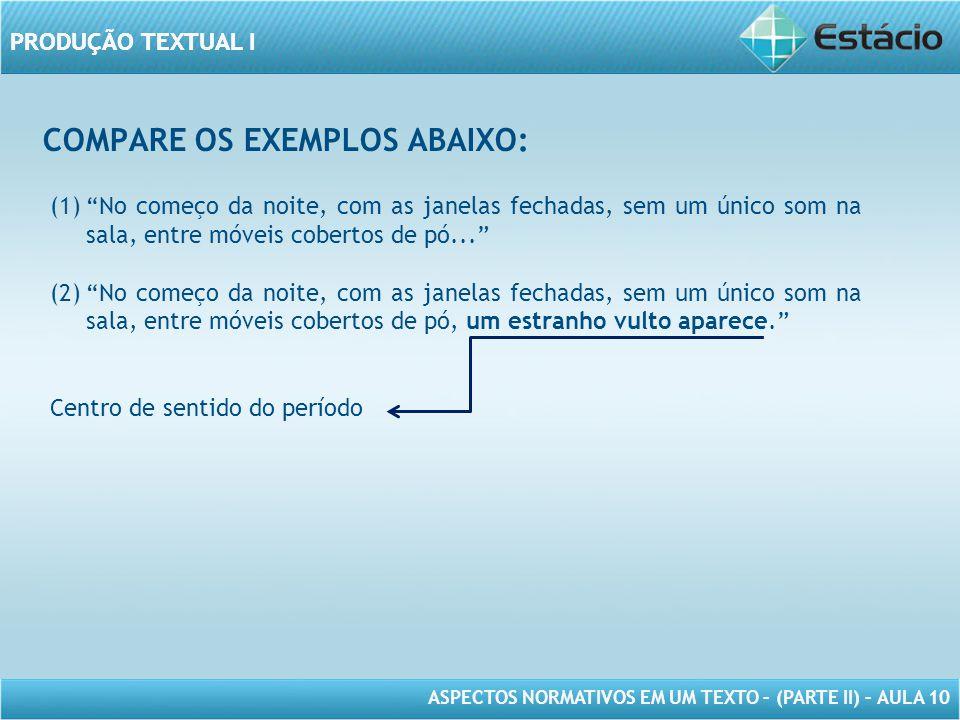 COMPARE OS EXEMPLOS ABAIXO:
