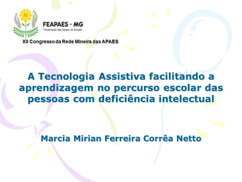 A Tecnologia Assistiva facilitando a aprendizagem no percurso escolar das pessoas com deficiência intelectual