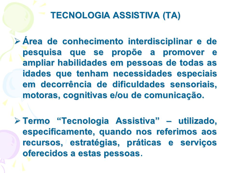 TECNOLOGIA ASSISTIVA (TA)