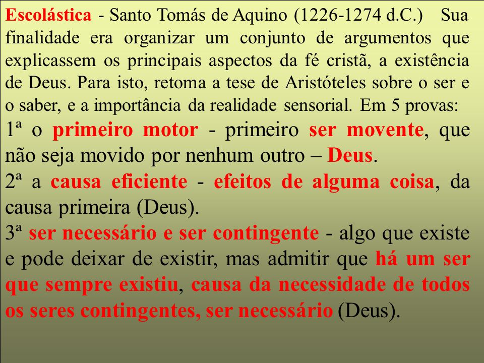 Escolástica - Santo Tomás de Aquino (1226-1274 d. C. )
