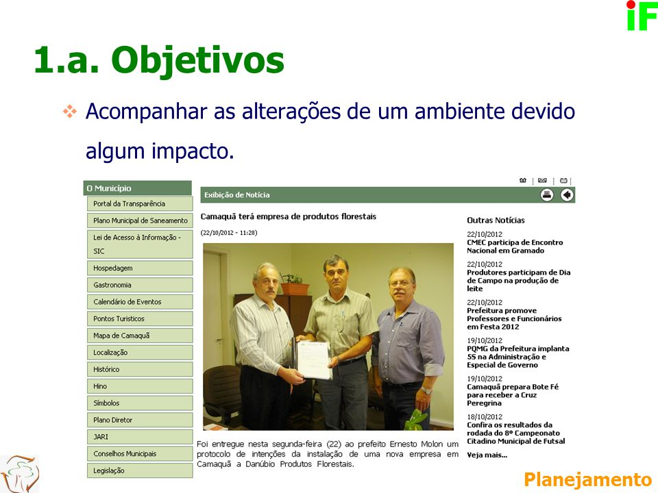 1.a. Objetivos Elaborar previsão de comportamento do ambiente;