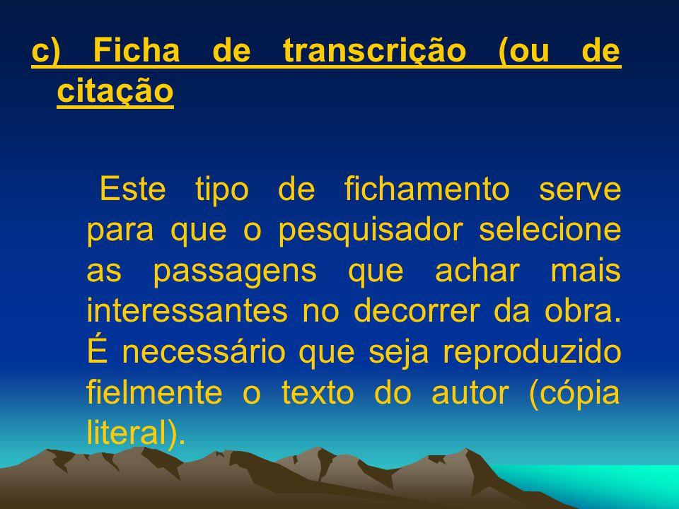 c) Ficha de transcrição (ou de citação