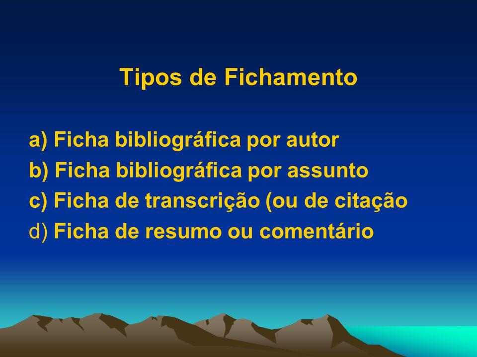 Tipos de Fichamento a) Ficha bibliográfica por autor