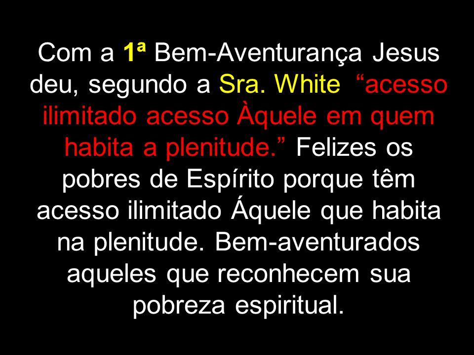 Com a 1ª Bem-Aventurança Jesus deu, segundo a Sra