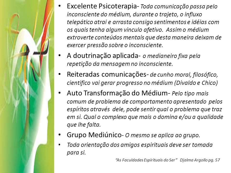Grupo Mediúnico- O mesmo se aplica ao grupo.