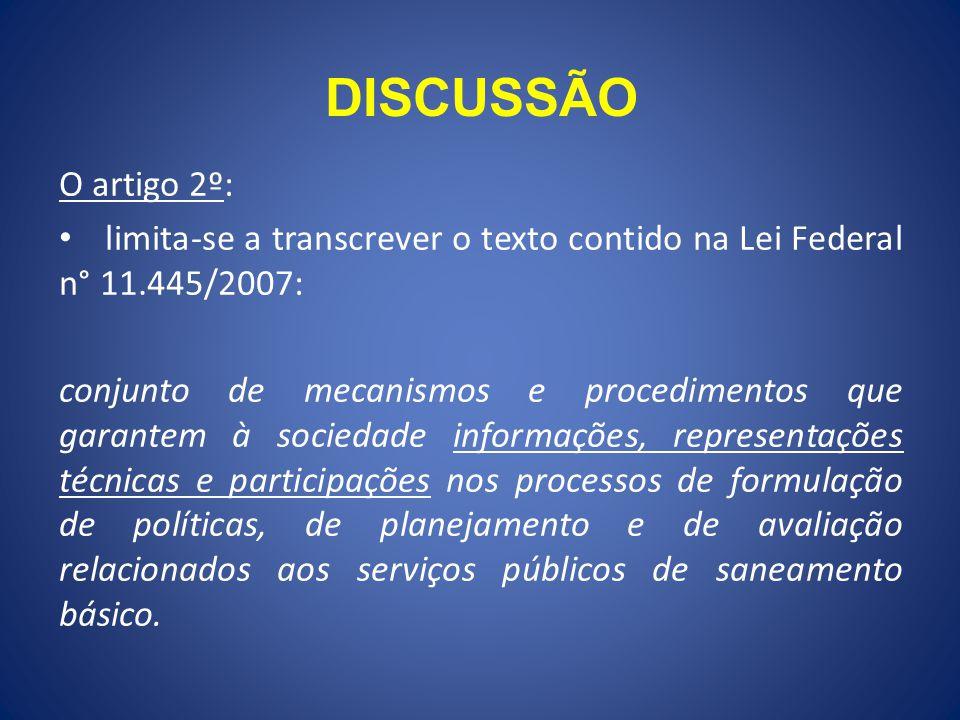 DISCUSSÃO O artigo 2º: limita-se a transcrever o texto contido na Lei Federal n° 11.445/2007: