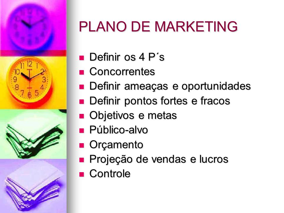 PLANO DE MARKETING Definir os 4 P´s Concorrentes