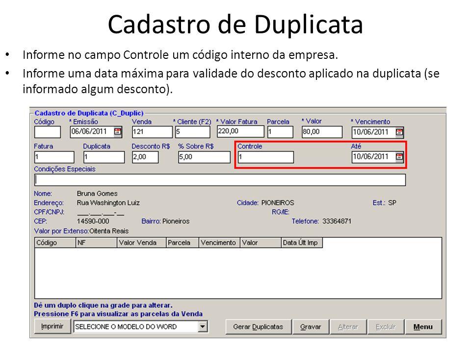Cadastro de Duplicata Informe no campo Controle um código interno da empresa.