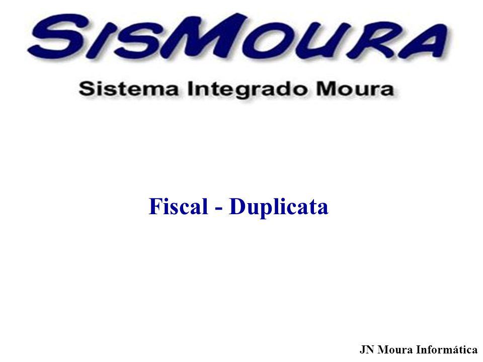 Fiscal - Duplicata JN Moura Informática