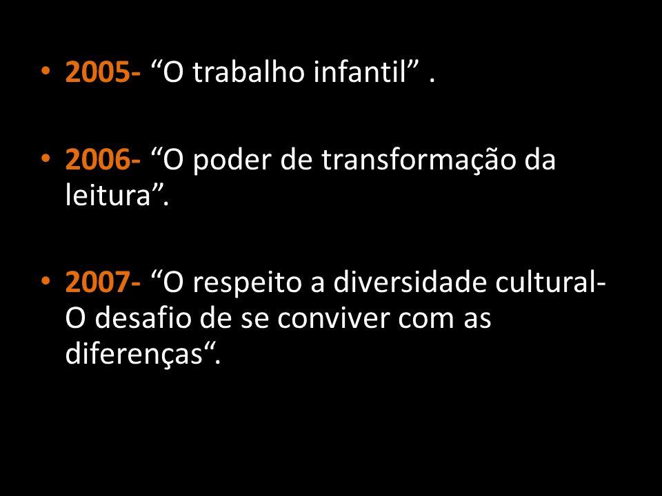 2005- O trabalho infantil .