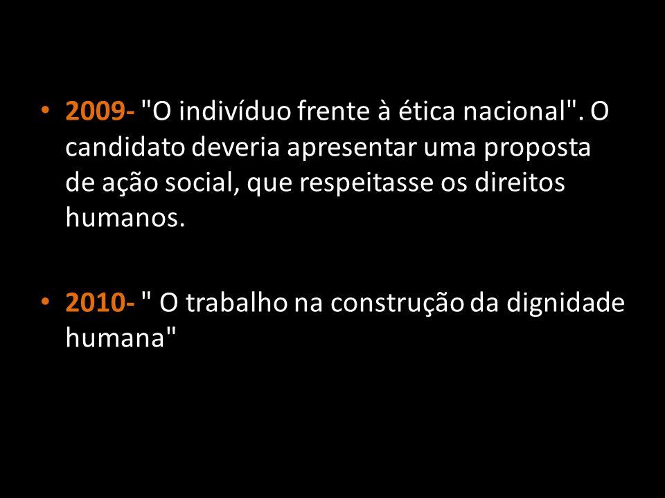 2009- O indivíduo frente à ética nacional