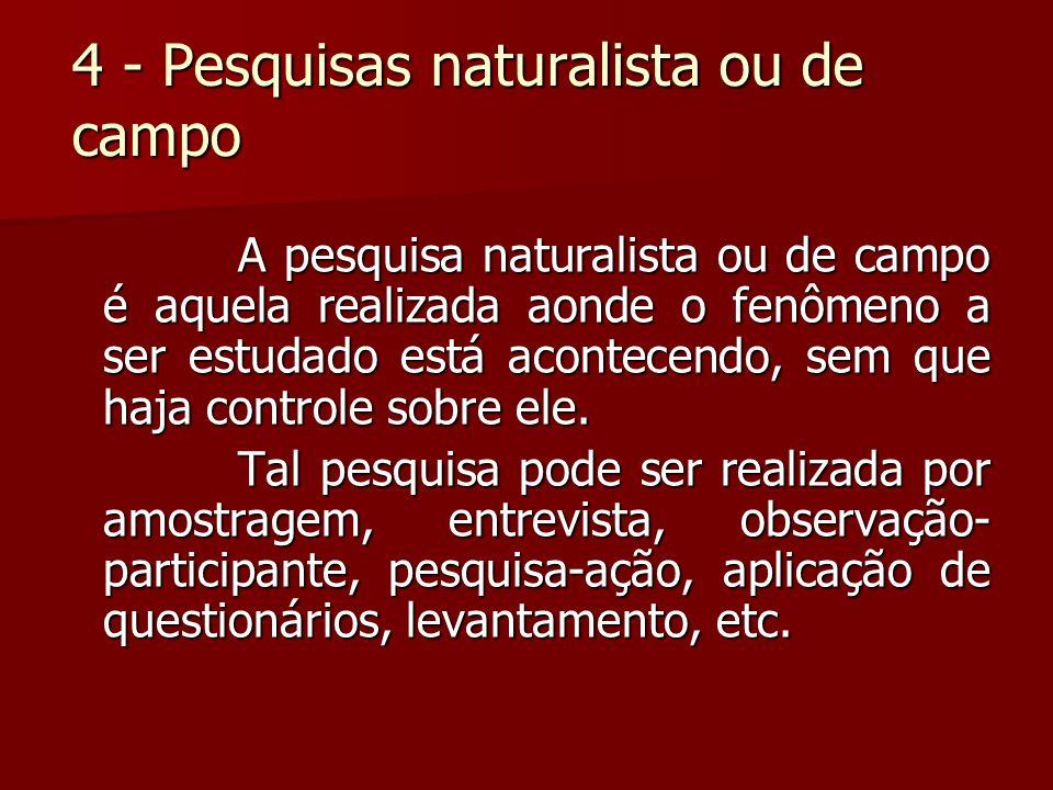 4 - Pesquisas naturalista ou de campo