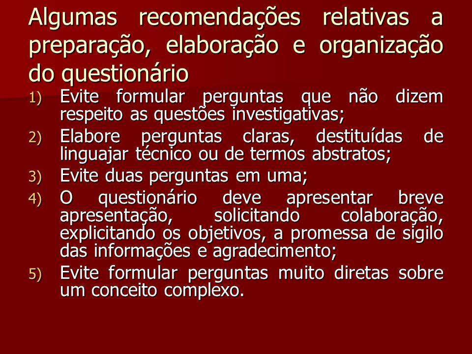 Algumas recomendações relativas a preparação, elaboração e organização do questionário