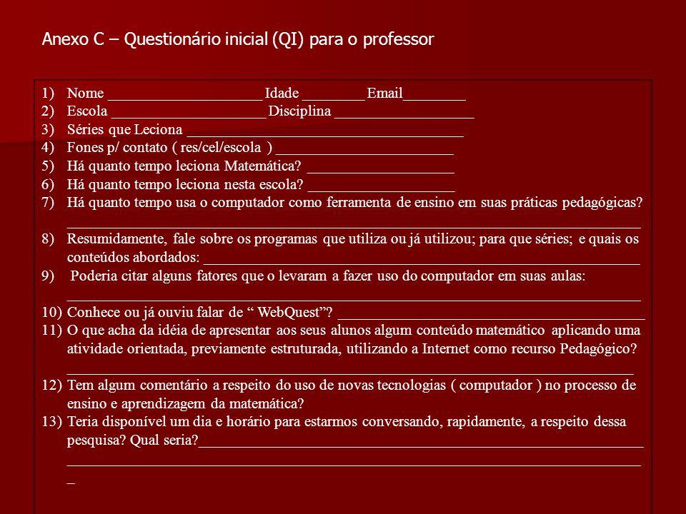 Anexo C – Questionário inicial (QI) para o professor