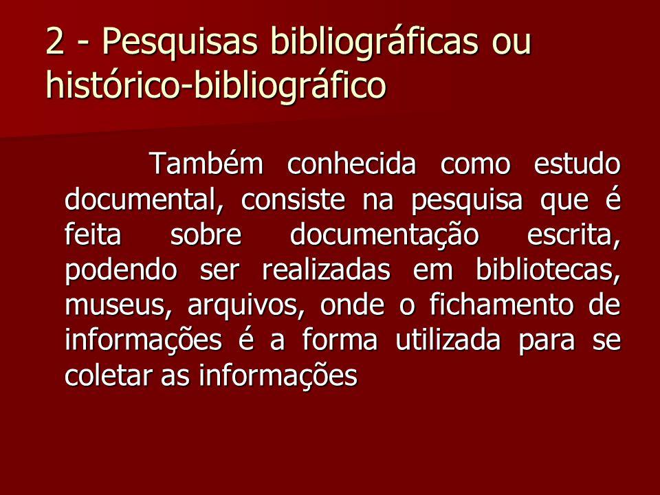 2 - Pesquisas bibliográficas ou histórico-bibliográfico