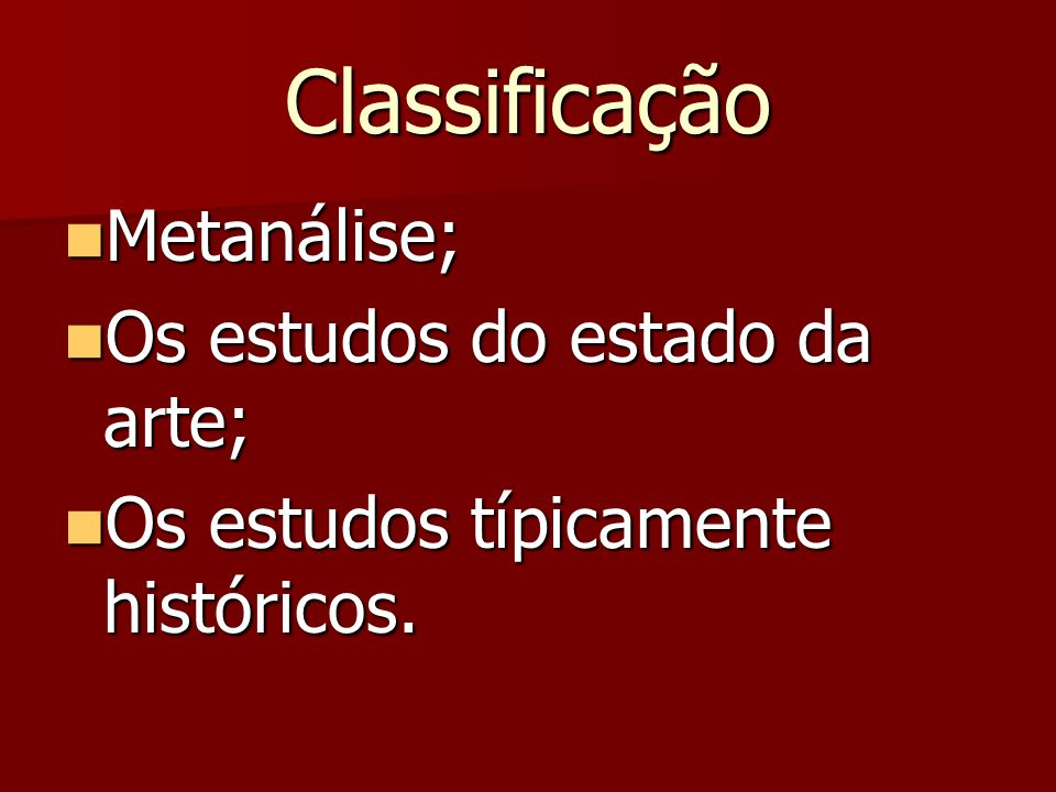 Classificação Metanálise; Os estudos do estado da arte;