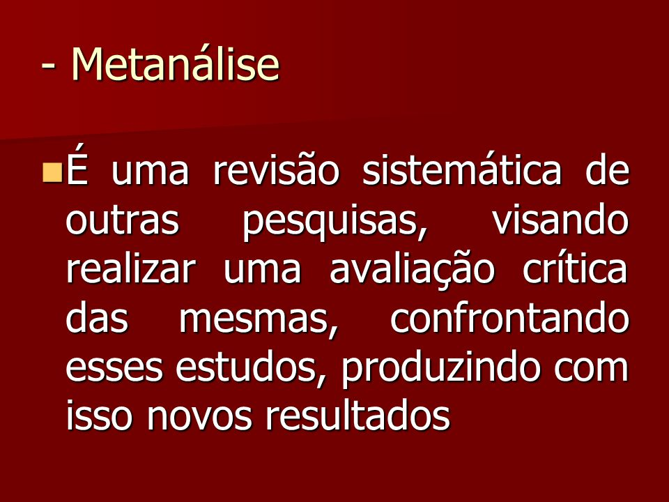 - Metanálise