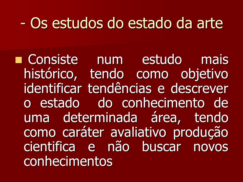 - Os estudos do estado da arte