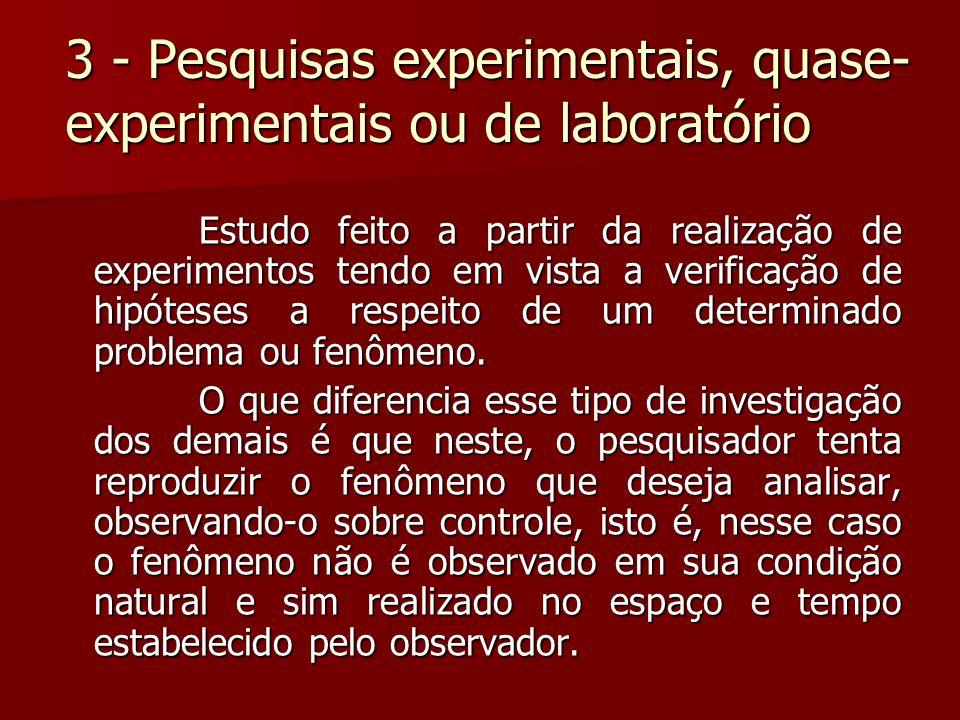 3 - Pesquisas experimentais, quase-experimentais ou de laboratório