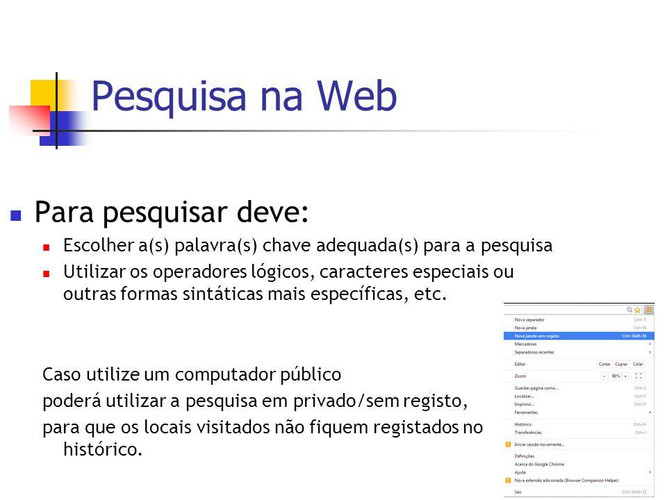Pesquisa na Web Para pesquisar deve: