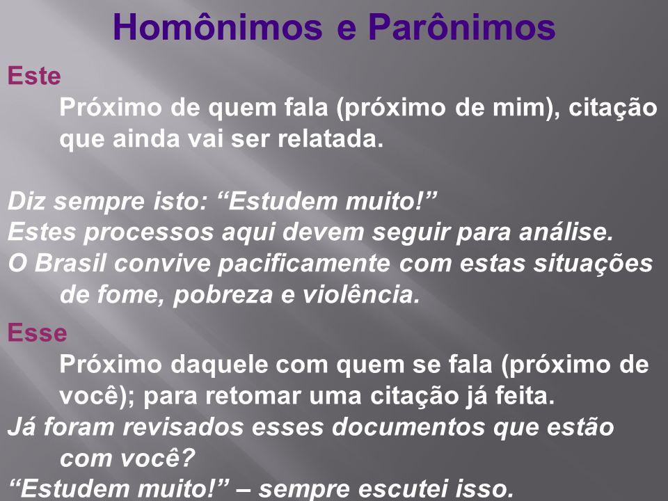Homônimos e Parônimos Este