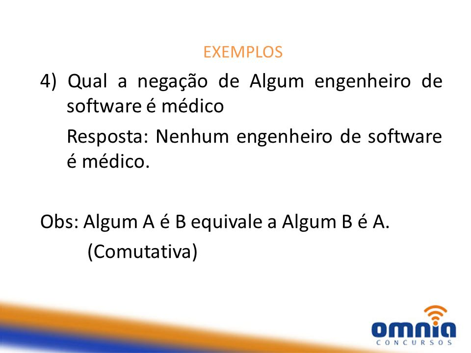 4) Qual a negação de Algum engenheiro de software é médico