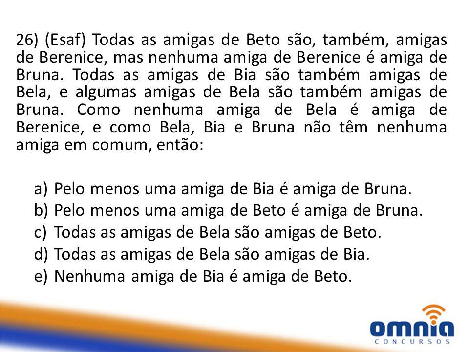 Pelo menos uma amiga de Bia é amiga de Bruna.